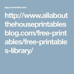 http://www.allaboutthehouseprintablesblog.com/free-printables/free-printables-library/
