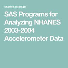 SAS Programs for Analyzing NHANES 2003-2004 Accelerometer Data
