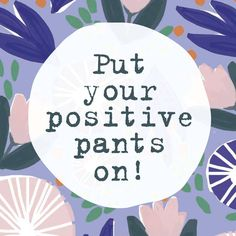 Put your positive pants on! We all need a reminder to be cheerful every now and then. In issue 11 of In The Moment, we've put together a whole book of inspiring quotes – just for you.