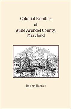 Colonial Families Of Anne Arundel County Maryland Maryland Anne County
