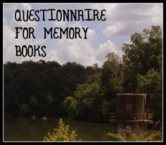 Free questionnaire for memory books at ozarkspeechie.wordpress.com Repinned by SOS Inc. Resources http://pinterest.com/sostherapy.