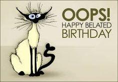 Afbeeldingsresultaat voor happy birthday too late funny pics