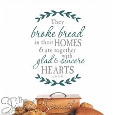 A beautifully scripted custom wall verse of the Bible Scripture Acts 2:46 that would be the perfect wall decor for a dining room especially during the holidays when friends and family gather to break bread!