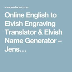 English To Elvish Engraving Translator Name Generator