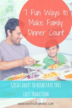 7 Fun Ways to Make #Family Dinner Count! // Well Fed Families