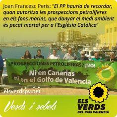 Els Verds lamenten la manca d'oposició del PP de Fabra a les prospeccions petrolíferes i que s'indemnitze amb diners públics el fracassat Pr...