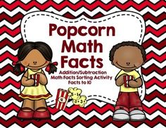 FREE Math Facts to 10 - Popcorn Addition/Subtraction Sorting Activity. Your students will have great fun practicing their math facts while sorting popcorn. Great Math Center!!!