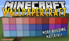 Wallpapercraft Mod (Offering Hundreds of New Decorative Blocks) - Minecraft Mods, Minecraft Forge, Minecraft Games, Crafting Recipes, All Block, Unique Buildings, Survival Mode, Different Textures, Building Materials