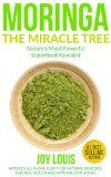 Free Kindle Book -  [Health & Fitness & Dieting][Free] Moringa: Moringa The Miracle Tree: Nature's Most Powerful Superfood Revealed, Nature's All In One Plant for Detox, Natural Weight Loss, Natural Health, ... Tea, Coconut Oil, Natural Diet Book 1) Check more at http://www.free-kindle-books-4u.com/health-fitness-dietingfree-moringa-moringa-the-miracle-tree-natures-most-powerful-superfood-revealed-natures-all-in-one-plant-for-detox-natural-weight-loss-natural-health/
