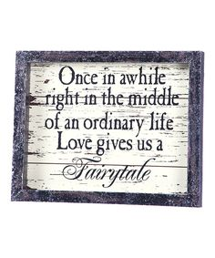 Take a look at this 'Love Gives Us a Fairytale' Wall Sign today!