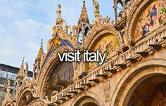 Visit Italy. # Before I Die # Bucket List