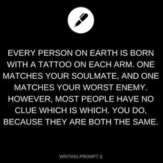 what if you meet your soulmate and they only have one tattoo that matches yours, and eventually you realize you are your own worst enemy