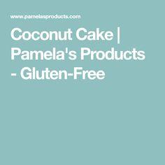 Coconut Cake | Pamela's Products - Gluten-Free