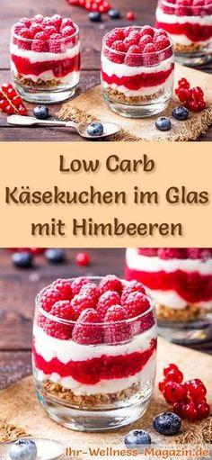 Rezept: Low Carb Himbeer-Käsekuchen im Glas - ein kalorienreduziertes Low Carb Kuchen-Dessert im Glas - ohne Getreidemehl und ohne Zusatz von Zucker zubereitet ...