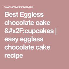 Best Eggless chocolate cake /cupcakes | easy eggless chocolate cake recipe