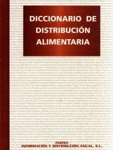 Diccionario de Distribución Alimentaria - http://www.conmuchagula.com/2013/02/20/diccionario-de-distribucion-alimentaria/