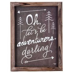 """Life is all about the journey. Make lasting memories with your one and only and celebrate them with this Brown & White Let's Be Adventurers Framed Wall Art! This beautiful all-MDF piece features a wood grain frame, a brown background, playful white script, and doodled arrows. No matter where life takes you, it's all part of the adventure! Dimensions: Length: 16"""" Width: 12"""" Thickness: 7/8"""" Hanging Hardware: 1 - Sawtooth ..."""