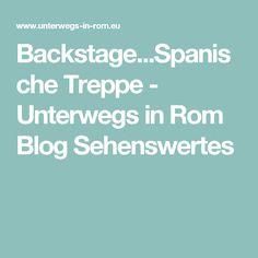 Backstage...Spanische Treppe - Unterwegs in Rom Blog Sehenswertes