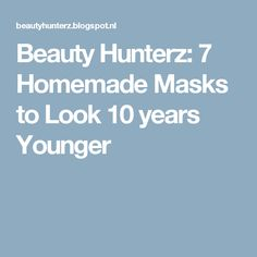 Beauty Hunterz: 7 Homemade Masks to Look 10 years Younger Lose Weight, Weight Loss, Homemade Masks, Losing 10 Pounds, 10 Years, Natural Remedies, Coconut Oil, Beauty Hacks, Beauty Tips