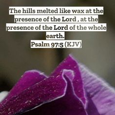 Psalm 97, Presence Of The Lord, Whole Earth, Holy Spirit, Bible Verses, Christian, God, Holy Ghost, Dios