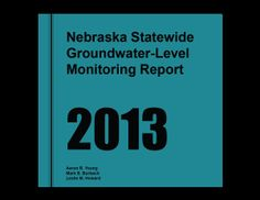 The 2013 NE Statewide Groundwater-Level Report and other interesting ground water information.