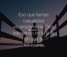 〽️ Eso que llamas casualidad es simplemente Dios trabajando en tu vida sin que te des cuenta.sin duda alguna!