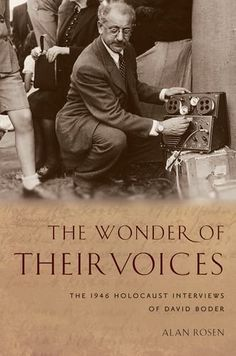 The Wonder of Their Voices: The 1946 Holocaust Interviews of David Boder (Oxford Oral History)