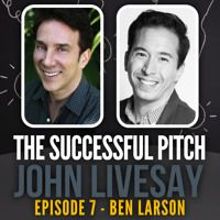 TSP007 | Ben Larson - Be Enchanting to Investors by The Successful Pitch on SoundCloud