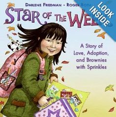 Amazon.com: Star of the Week: A Story of Love, Adoption, and Brownies with Sprinkles (9780061141362): Darlene Friedman, Roger Roth: Books - children adoption book - infant adopted from China who years later creates a story board about her family for a school project