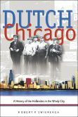 Dutch Chicago: A History of the Hollanders in the Windy City...Excellent history of early South Chicago!  Part of my great grandpa's history is in this book.