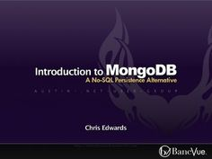 introduction-to-mongo-db by Chris Edwards via Slideshare