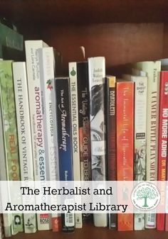 In every herbalist and aromatherapist library there are lots of resources to rely on. Here's some of my favorites!