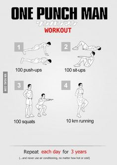 One punch man workout 2 100 push-ups 100 sit-ups 4 100 squats 10 km running repeat ea Fitness Workouts, Hero Workouts, Easy Workouts, Fitness Tips, Movie Workouts, Body Fitness, Mens Fitness, One Punch Man Workout, Superhero Workout
