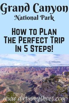 You're about to have so much fun in Grand Canyon National Park!  Planning an itinerary for your road trip or family vacation can be a challenge though, that's why I'm sharing these 5 Steps to Planning the Perfect Trip to the Grand Canyon!  If you'll be hiking with kids, camping with families, or are on a photography adventure we'll hit your bucket lists hard! I'll be your travel guide and help you find all the most beautiful places on both the north and south rim! Grand Canyon National Park, National Parks, Hiking With Kids, Plan Your Trip, Amazing Destinations, Bucket Lists, Cool Places To Visit, Travel Guides, Traveling By Yourself