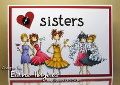 I Got All My Sisters With Me! by Quixotic - Cards and Paper Crafts at Splitcoaststampers