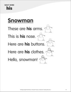downloadable poems for each sight word, from Scholastic: Snowman (Sight Word 'his'): Super Sight Words Poem