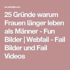 25 Gründe warum Frauen länger leben als Männer - Fun Bilder | Webfail - Fail Bilder und Fail Videos