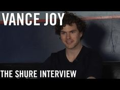 Vance Joy - The Shure Interview - YouTube