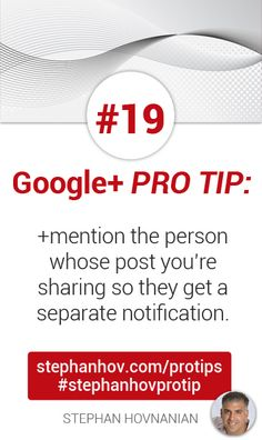 """#stephanhovprotip   Google+ Pro Tip #19: +mention the person whose post you are sharing, so they get a separate notification than the one that says you reshared their post. It's easier for them to come by and say """"thank you"""" when you do this. Get more at http://stephanhov.com/protips #googleplus"""
