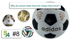 Why do soccer balls have the shape they have? Science4All #8