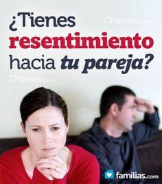 ¿Tienes resentimiento hacia tu pareja?
