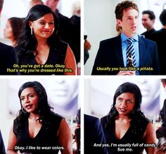 """Usually you look like a pinata."" - The Mindy Project"