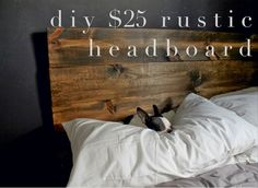 THE EASIEST RUSTIC HEADBOARD EVER -   radical possibility