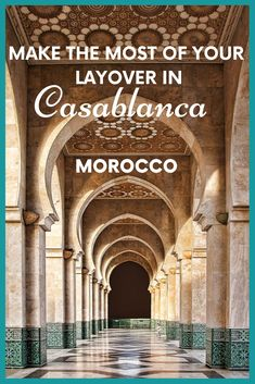 How to Make the Most of Your Layover in Casablanca, Morocco - Travel tips - Travel tour - travel ideas Morocco Travel, Africa Travel, Visit Morocco, Africa Destinations, Travel Destinations, Travel Guides, Travel Tips, Travel Goals, Travel Info