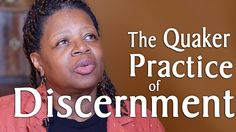 The Quaker Practice of Discernment