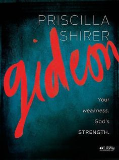 Gideon: Your weakness. Gods strength. (Member Book) by Priscilla Shirer