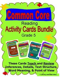 (120 Common Core Reading Grade 5 Activity Cards That Teach and Review The Common Core Standards) These four printable boxes of activity cards cover seven different Common Core reading standards.  They are written at different levels of Bloom's Taxonomy to assist with deep understanding.  Excellent for guided reading and text prep! $