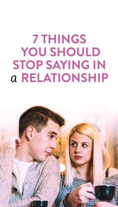 things you should avoid saying in a relationship
