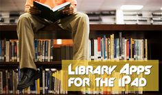 Top 25 Library Apps for the iPad – Let the Tech Savvy be Book Savvy