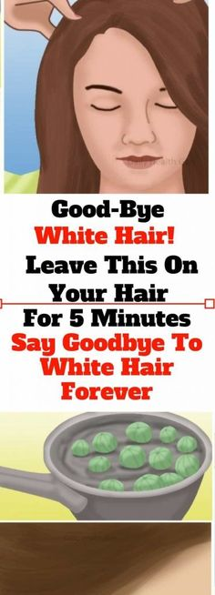 Good-Bye White Hair. Leave This On Your Hair For 5 Minutes & Say Goodbye To White Hair Forever!!! - Way to Steal Healthy